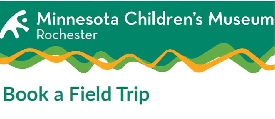 Field Trip Guide Rochester MN Children's Museum