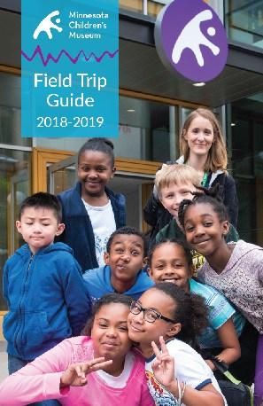 2019 Field Trip Guide MN Children's Museum
