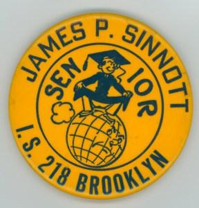 Senior pin from Junior High School 218 James P. Sinnott, 1973. Donated by Cheryl M. Lowry.