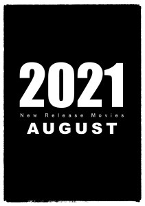 2021 August Movies