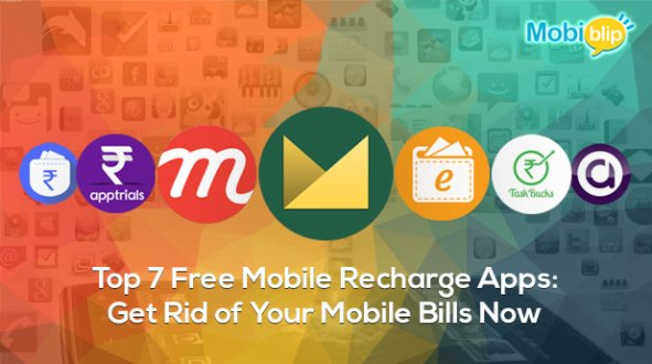 Top 7 Free Mobile Recharge Apps: Get Rid of Your Mobile Bills Now