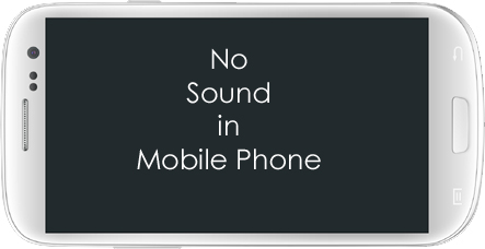 No Sound in Mobile Phone