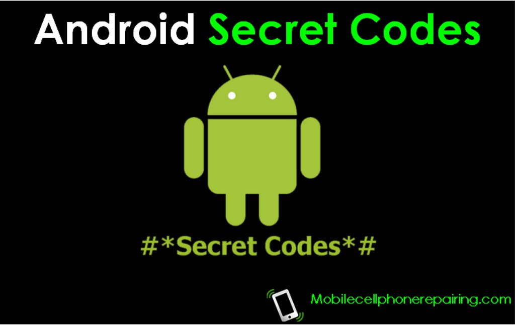 Secret Codes for Android Mobile Phones | Useful Android Hidden Codes