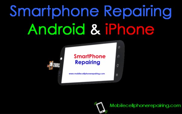 Smartphone Repairing – Android and iPhone