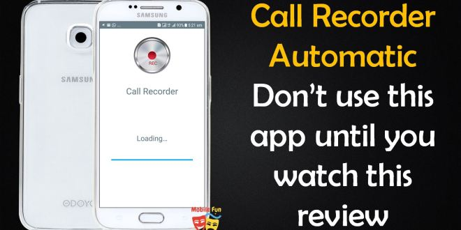 Call Recorder Automatic: Android App Review by Mobile Fun