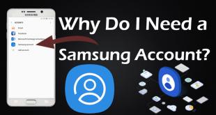Why Do I Need a Samsung Account