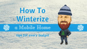How To Winterize A Mobile Home: Tips For Every Budget