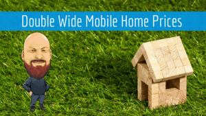 Are Double Wide Mobile Home Prices Preventing You From Buying?