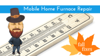 Mobile Home Furnace Repair: Don't Let It Get You Overheated