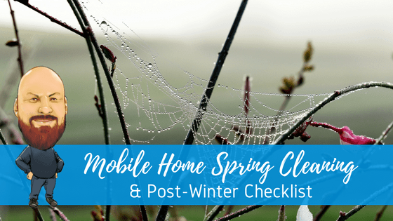 Mobile Home Spring Cleaning & Post-Winter Checklist - Featured Image