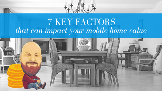 """Featured Image """"7 Key Factors That Can Impact Your Mobile Home Value"""" blog post"""