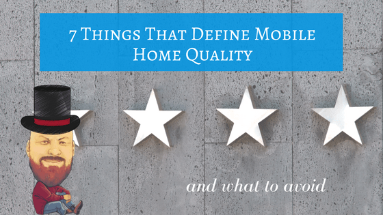 7 Things That Define Mobile Home Quality & What To Avoid on mobile home exterior, mobile home 6 panel door, mobile home appliances, mobile home cabinets, mobile home closets, mobile home windows,