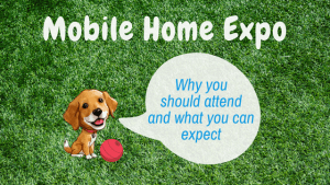 Mobile Home Expo | Why You Should Attend And What You Can Expect