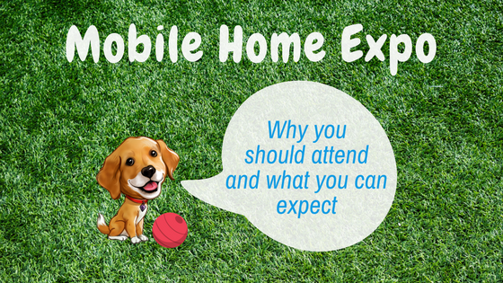 """Featured Image """"Mobile Home Expo - Why You Should Attend And What You Can Expect"""" blog post"""