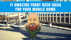 11 Amazing Front Deck Ideas For Your Mobile Home