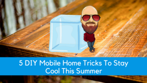 5 DIY Mobile Home Tricks To Stay Cool This Summer