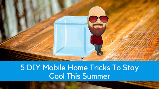 """Featured image for """"5 DIY Mobile Home Tricks To Stay Cool This Summer"""" blog post"""