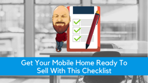 Get Your Mobile Home Ready To Sell With This Checklist