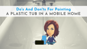 "Featured image for ""Do's And Don'ts For Painting A Plastic Tub In A Mobile Home"" blog post"