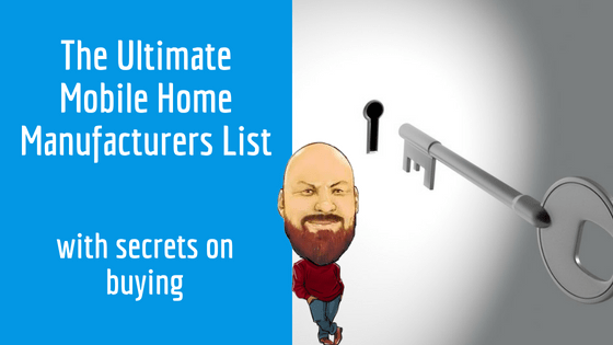 """Featured image for """"The Ultimate Mobile Home Manufacturers List With Secrets On Buying"""" blog post"""