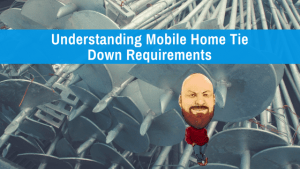 Understanding Mobile Home Tie Down Requirements