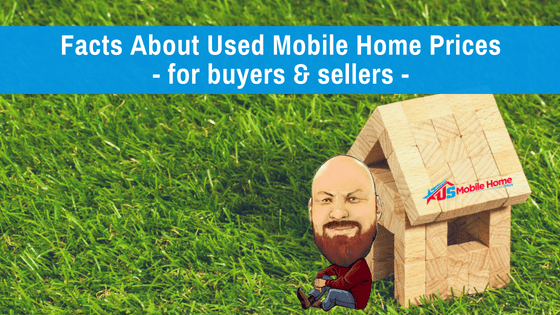 """Featured image for """"Facts About Used Mobile Home Prices - For Buyers & Sellers"""" blog post"""