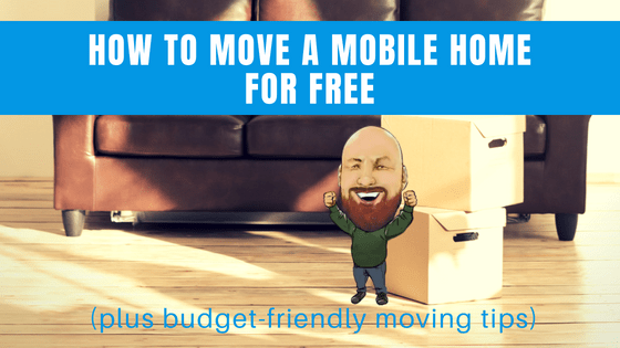 """Featured image for """"How To Move A Mobile Home For Free (Plus Budget-Friendly Moving Tips)"""" blog post"""