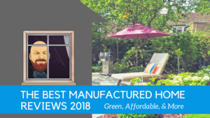 """Featured image for """"The Best Manufactured Home Reviews 2018 - Green, Affordable, & More"""" blog post"""