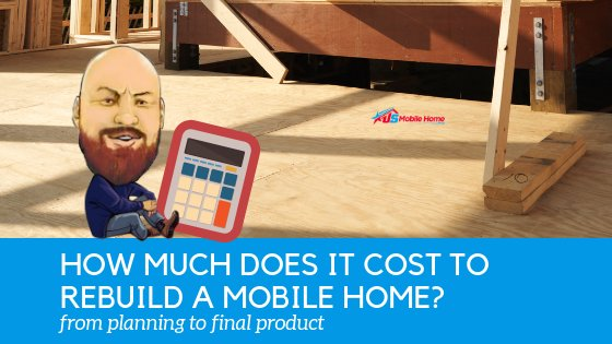 """Featured image for """"How Much Does It Cost To Rebuild A Mobile Home_ From Planning To Final Product"""" blog post"""