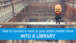 """Featured image for """"How To Convert A Room Or Your Entire Mobile Home Into A Library"""" blog post"""