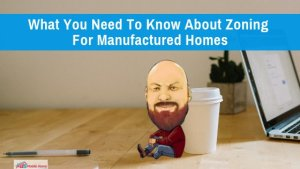 """Featured image for """"What You Need To Know About Zoning For Manufactured Homes"""" blog post"""