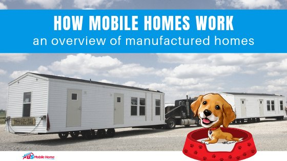 How Mobile Homes Work | An Overview Of Manufactured Homes