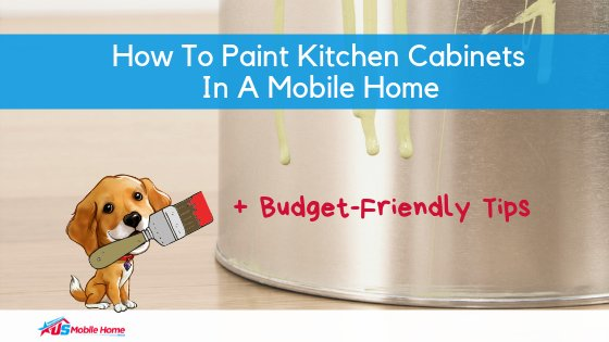 "Featured image for ""How To Paint Kitchen Cabinets In A Mobile Home + Budget-Friendly Tips"" blog post"