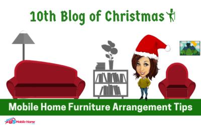 10th Blog Of Christmas: Mobile Home Furniture Arrangement Tips