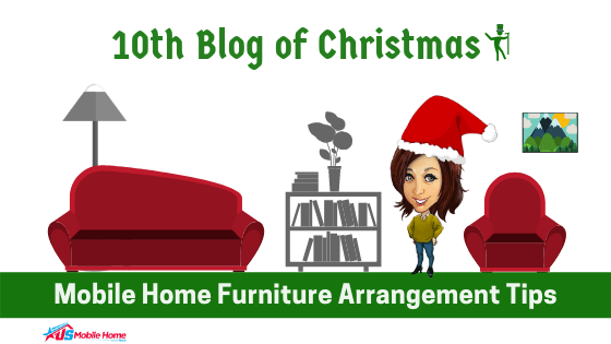 """Featured image for """"10th Blog Of Christmas: Mobile Home Furniture Arrangement Tips"""" blog post"""