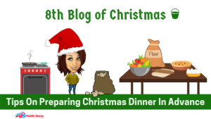 8th Blog Of Christmas: Tips On Preparing Christmas Dinner In Advance