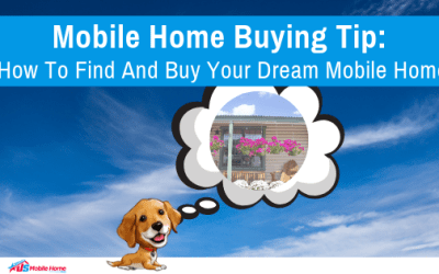 Mobile Home Buying Tip: How To Find And Buy Your Dream Mobile Home