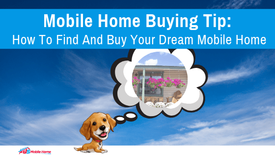 """Featured image for """"Mobile Home Buying Tip: How To Find And Buy Your Dream Mobile Home"""" blog post"""