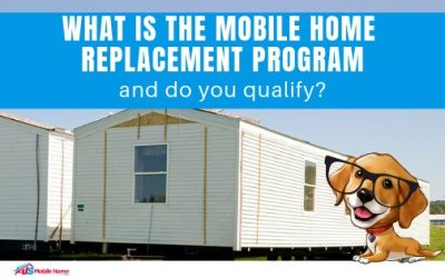 What Is The Mobile Home Replacement Program & Do You Qualify?