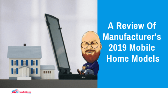 "Featured image for ""A Review Of Manufacturer's 2019 Mobile Home Models"" blog post"