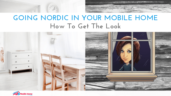 """Featured image for """"Going Nordic In Your Mobile Home: How To Get The Look"""" blog post"""