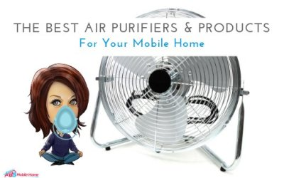 The Best Air Purifiers & Products For Your Mobile Home