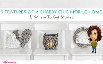 3 Features Of A Shabby Chic Mobile Home & Where To Get Started