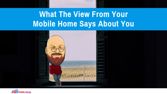 "Featured image for ""What The View From Your Mobile Home Says About You"" blog post"