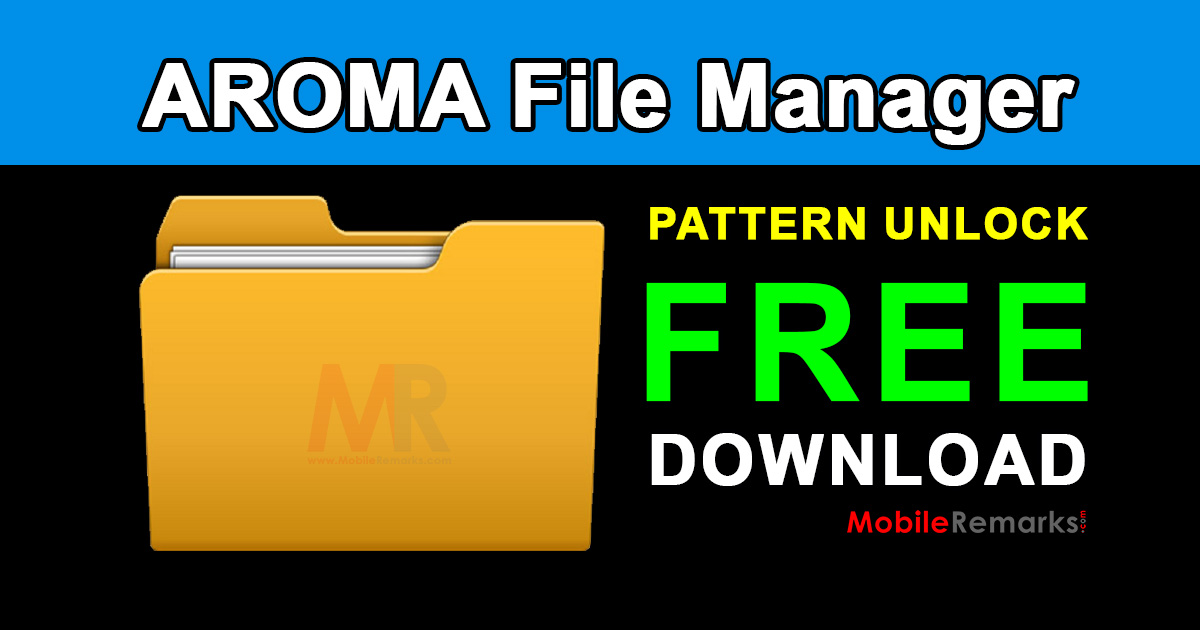 Aroma File Manager Pattern Unlock Free Download