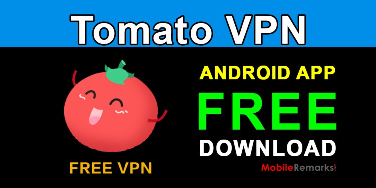 Tomato Free VPN Android App Download