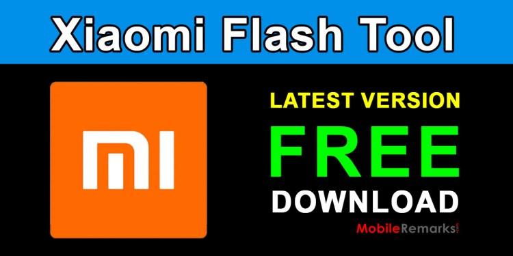 Download Xiaomi Mi Flash Tool Latest Version