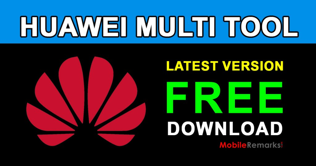 How to use Huawei's Multi Download Tool for Smartphones