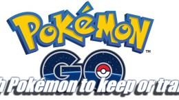 Which Pokémon to keep or transfer - Pokémon Go Guide