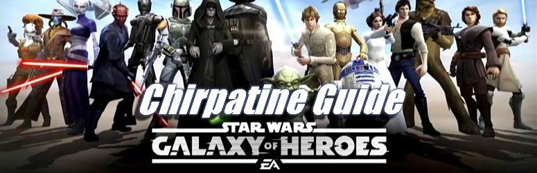 Chirpatine Guide - Star Wars: Galaxy of Heroes